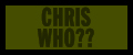 "tell me of this ""chris"""